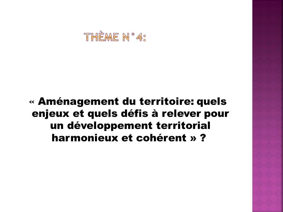 « Aménagement du territoire: quels enjeux et quels défis à relever pour un développement territorial harmonieux et cohérent » ?