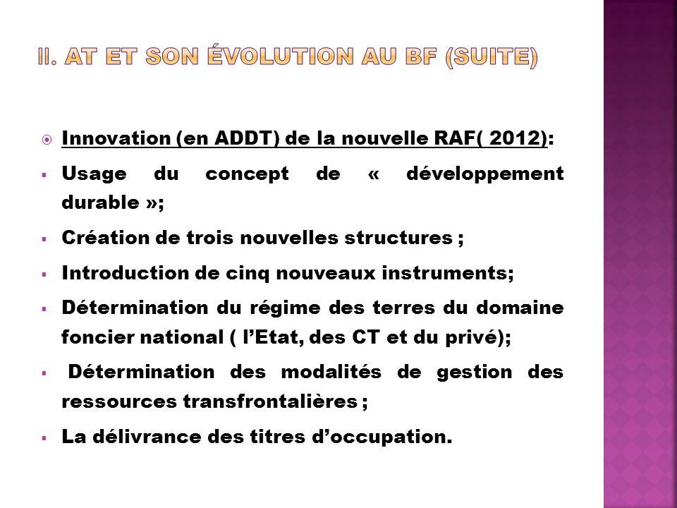 Innovation (en ADDT) de la nouvelle RAF( 2012): Usage du concept de « développement durable »; Création de trois nouvelles structures ; Introduction d