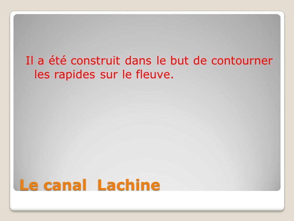 Le canal Lachine Il a été construit dans le but de contourner les rapides sur le fleuve.