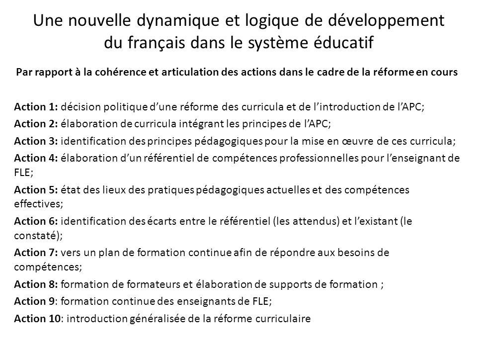 Une nouvelle dynamique et logique de développement du français dans le système éducatif Par rapport à la cohérence et articulation des actions dans le