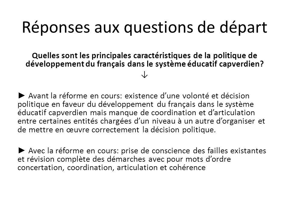 Réponses aux questions de départ Quelles sont les principales caractéristiques de la politique de développement du français dans le système éducatif c