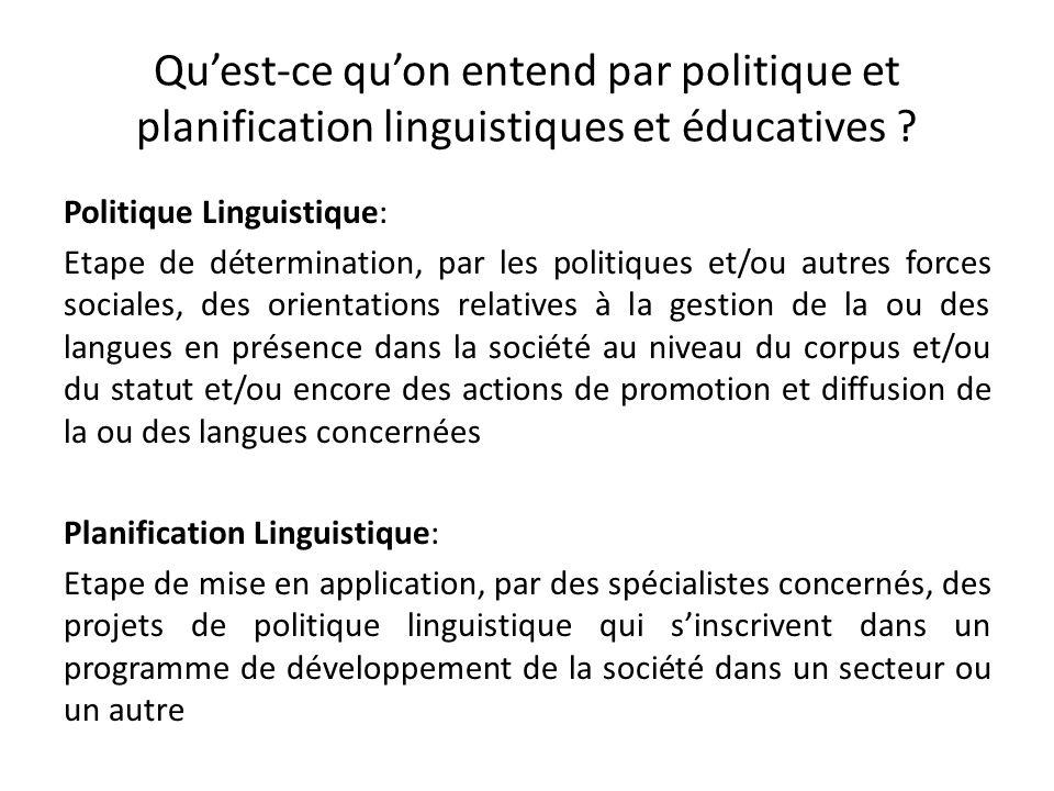 Quest-ce quon entend par politique et planification linguistiques et éducatives ? Politique Linguistique: Etape de détermination, par les politiques e