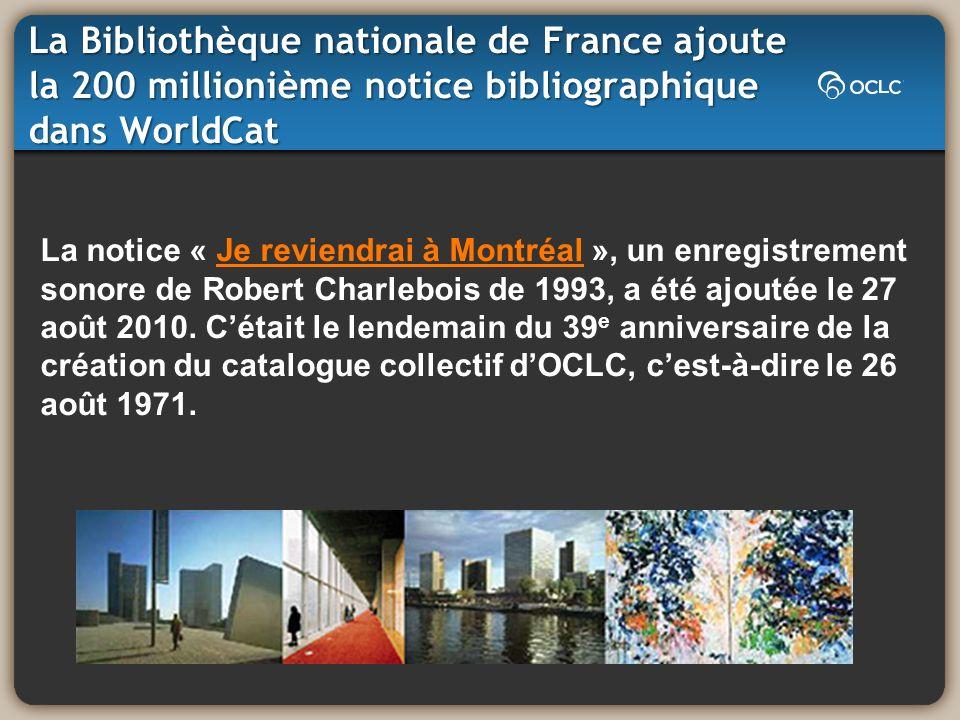 La notice « Je reviendrai à Montréal », un enregistrement sonore de Robert Charlebois de 1993, a été ajoutée le 27 août 2010. Cétait le lendemain du 3