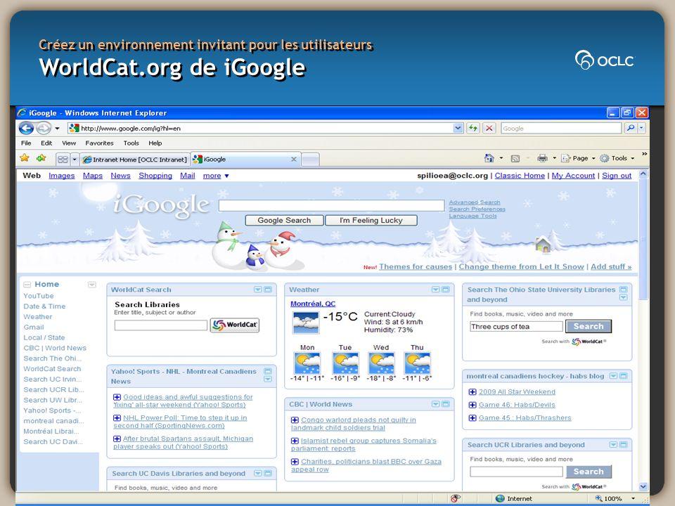 Créez un environnement invitant pour les utilisateurs WorldCat.org de iGoogle