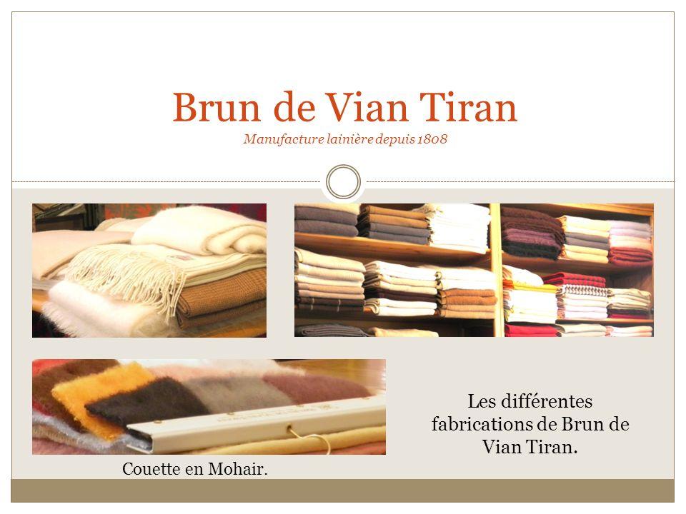 Brun de Vian Tiran Manufacture lainière depuis 1808 Les différentes fabrications de Brun de Vian Tiran. Couette en Mohair.