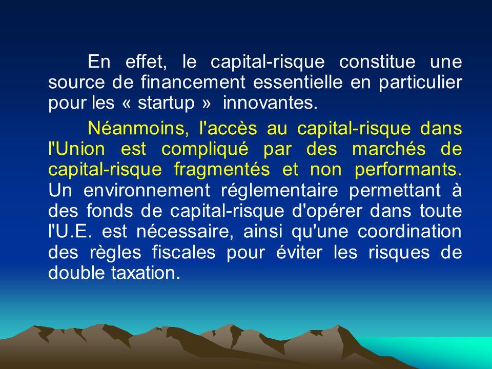 En effet, le capital-risque constitue une source de financement essentielle en particulier pour les « startup » innovantes. Néanmoins, l'accès au capi