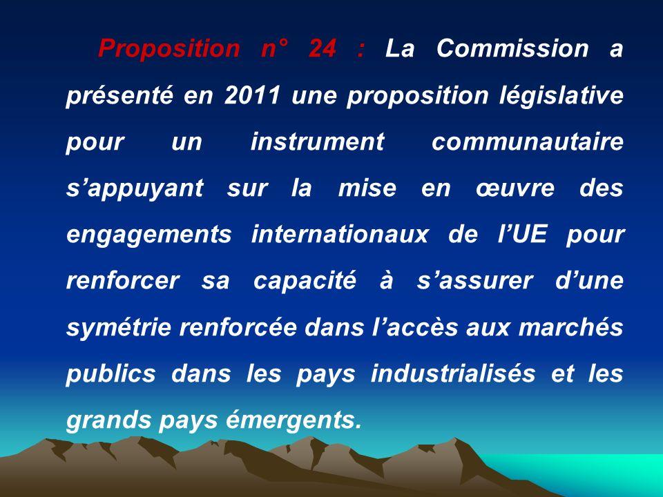 Proposition n° 24 : La Commission a présenté en 2011 une proposition législative pour un instrument communautaire sappuyant sur la mise en œuvre des e