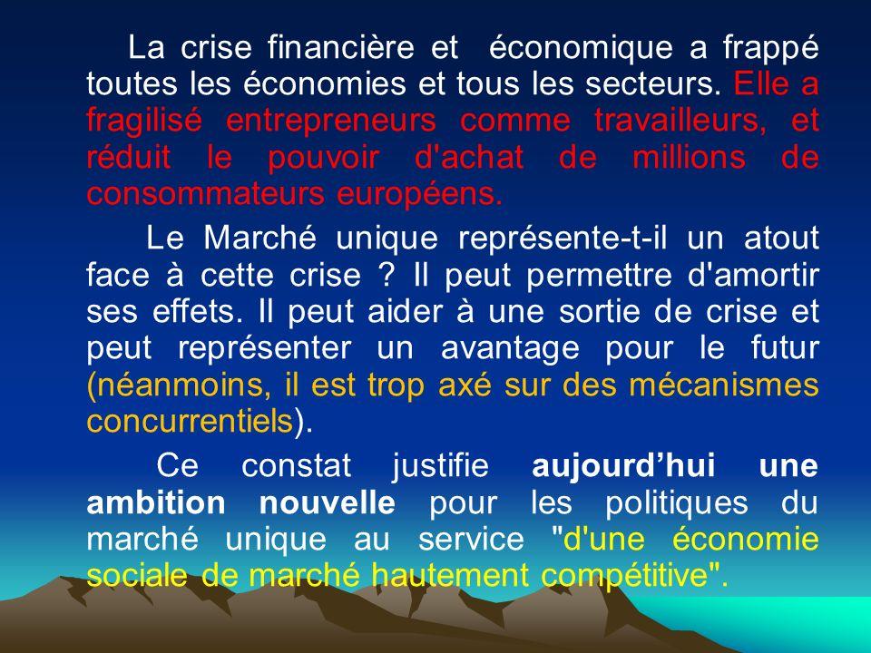 La crise financière et économique a frappé toutes les économies et tous les secteurs. Elle a fragilisé entrepreneurs comme travailleurs, et réduit le