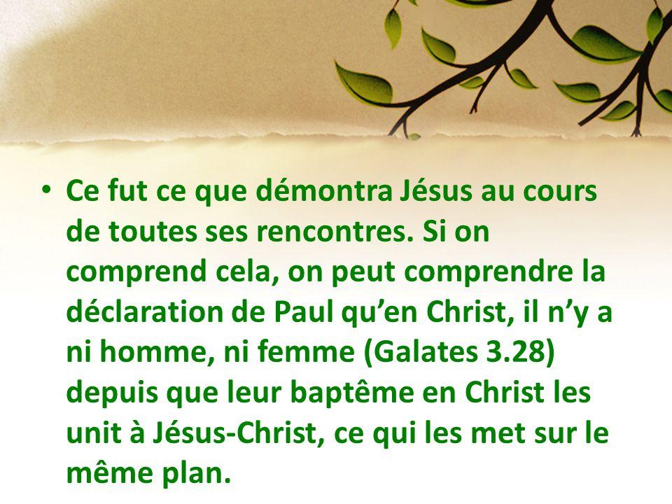 Ce fut ce que démontra Jésus au cours de toutes ses rencontres. Si on comprend cela, on peut comprendre la déclaration de Paul quen Christ, il ny a ni