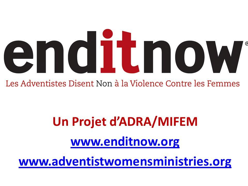 Un Projet dADRA/MIFEM www.enditnow.org www.adventistwomensministries.org