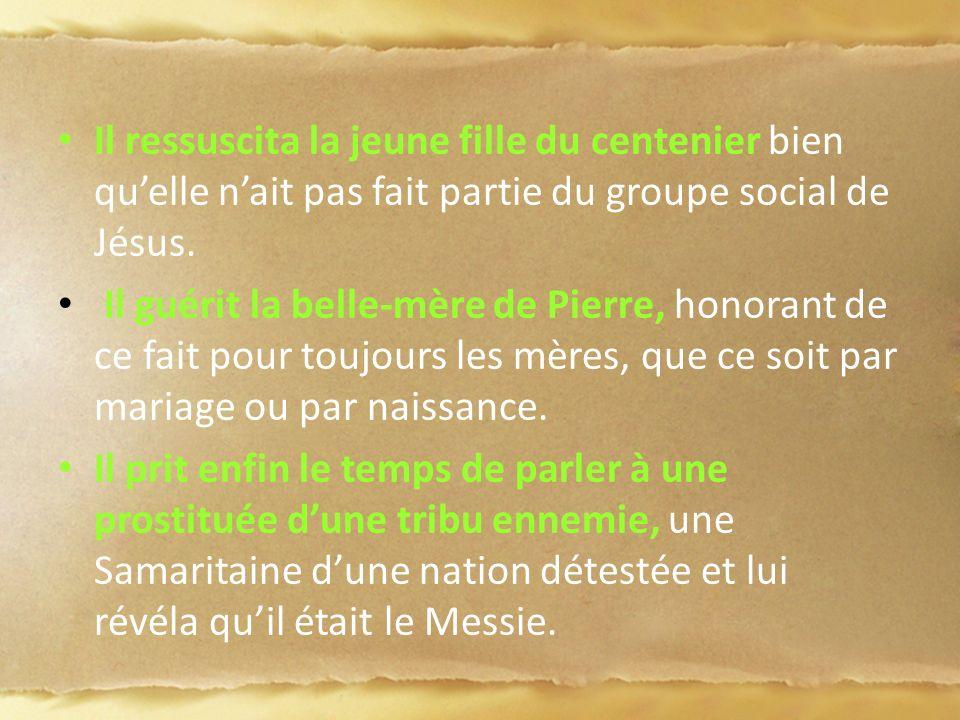 Jésus nhésita pas à aider les « sans défense » à sassumer et à honorer ceux qui ont été déshonorées par des restrictions sociales, politiques, économiques ou religieuses.