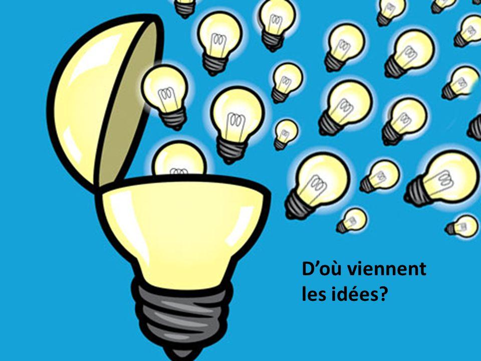 Doù viennent les idées?