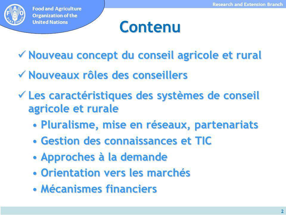 2 Research and Extension Branch Food and Agriculture Organization of the United Nations Contenu Nouveau concept du conseil agricole et rural Nouveau c