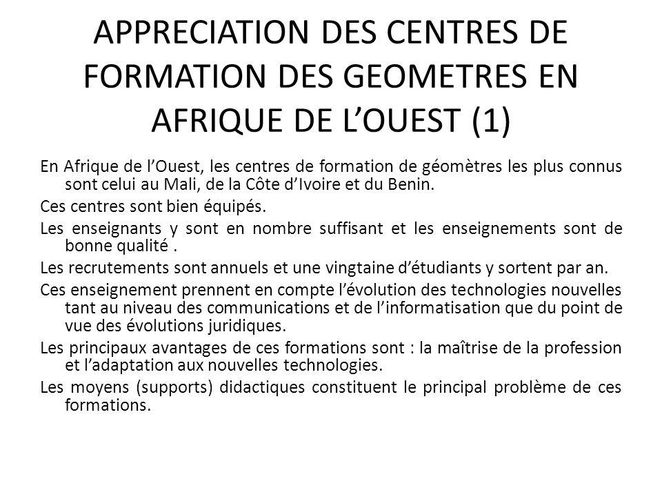 APPRECIATION DES CENTRES DE FORMATION DES GEOMETRES EN AFRIQUE DE LOUEST (1) En Afrique de lOuest, les centres de formation de géomètres les plus conn