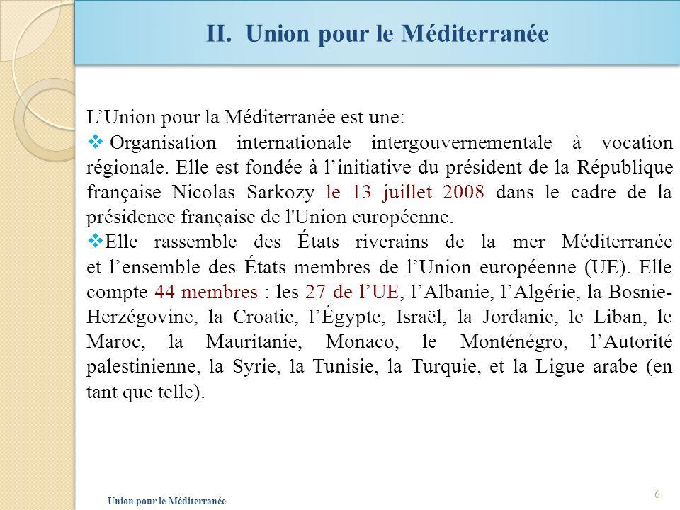 1.six projets prioritaires de lUnion pour le Méditerranée: L Union pour la Méditerranée a défini six projets prioritaires, qui sont au cœur de ses activités: la dépollution de la mer Méditerranée; la création d autoroutes maritimes et terrestres; le lancement d initiatives de protection civile destinées à lutter contre les catastrophes d origine naturelle et humaine; l élaboration d un plan solaire méditerranéen; l inauguration d une université euro-méditerranéenne en Slovénie; l initiative méditerranéenne de développement des entreprises axée sur les micro-entreprises et les PME.