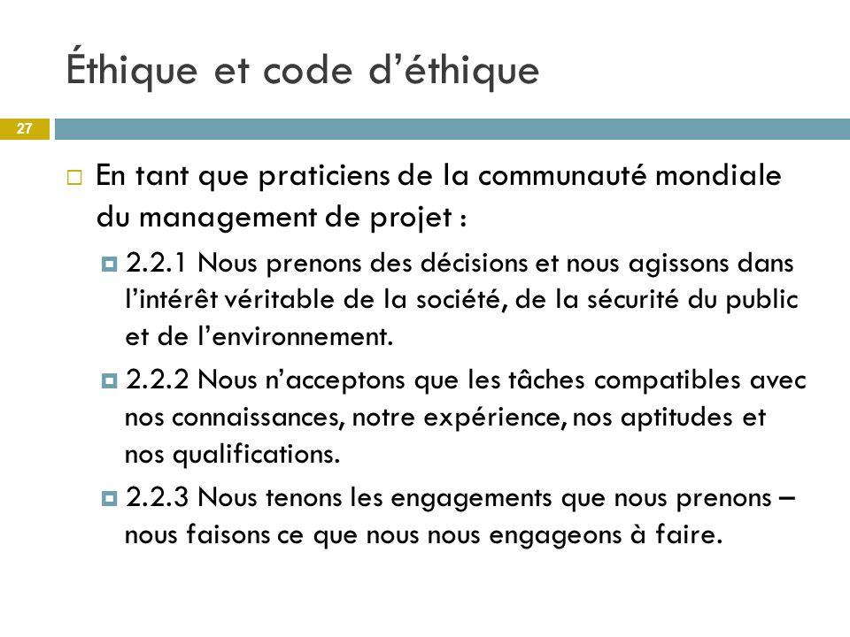 Éthique et code déthique En tant que praticiens de la communauté mondiale du management de projet : 2.2.1 Nous prenons des décisions et nous agissons