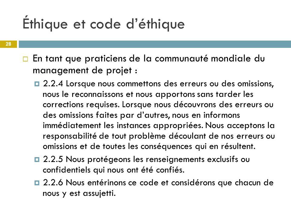 Éthique et code déthique En tant que praticiens de la communauté mondiale du management de projet : 2.2.4 Lorsque nous commettons des erreurs ou des o