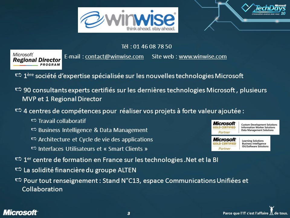 33 Tél : 01 46 08 78 50 E-mail : contact@winwise.com Site web : www.winwise.com 1 ère société dexpertise spécialisée sur les nouvelles technologies Mi