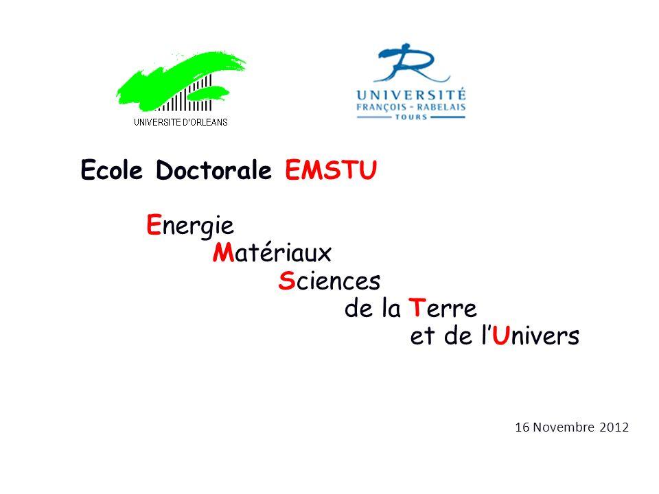 Ecole Doctorale EMSTU Energie Matériaux Sciences de la Terre et de lUnivers 16 Novembre 2012