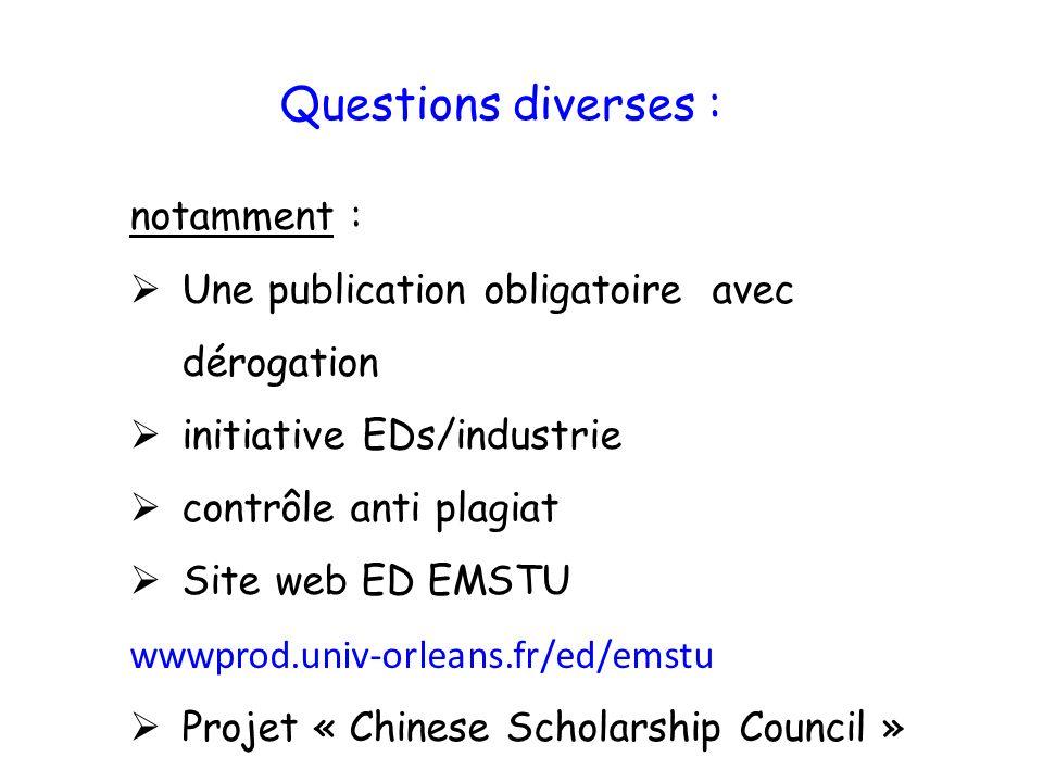 Questions diverses : notamment : Une publication obligatoire avec dérogation initiative EDs/industrie contrôle anti plagiat Site web ED EMSTU wwwprod.