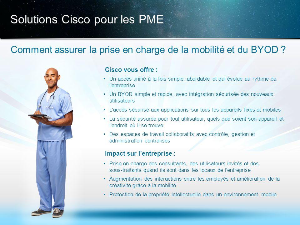 © 2013 Cisco et/ou ses filiales. Tous droits réservés. Informations confidentielles de Cisco 16 Solutions Cisco pour les PME Comment assurer la prise