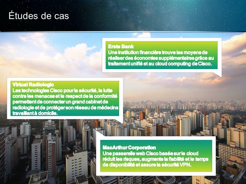 © 2013 Cisco et/ou ses filiales. Tous droits réservés. Informations confidentielles de Cisco 22 Études de cas