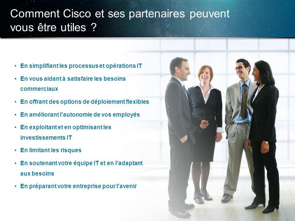© 2013 Cisco et/ou ses filiales. Tous droits réservés. Informations confidentielles de Cisco 23 Comment Cisco et ses partenaires peuvent vous être uti