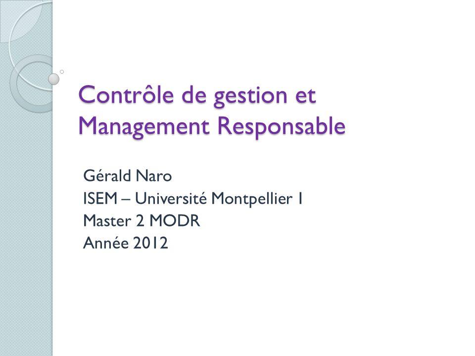 Contrôle de gestion et Management Responsable Gérald Naro ISEM – Université Montpellier 1 Master 2 MODR Année 2012