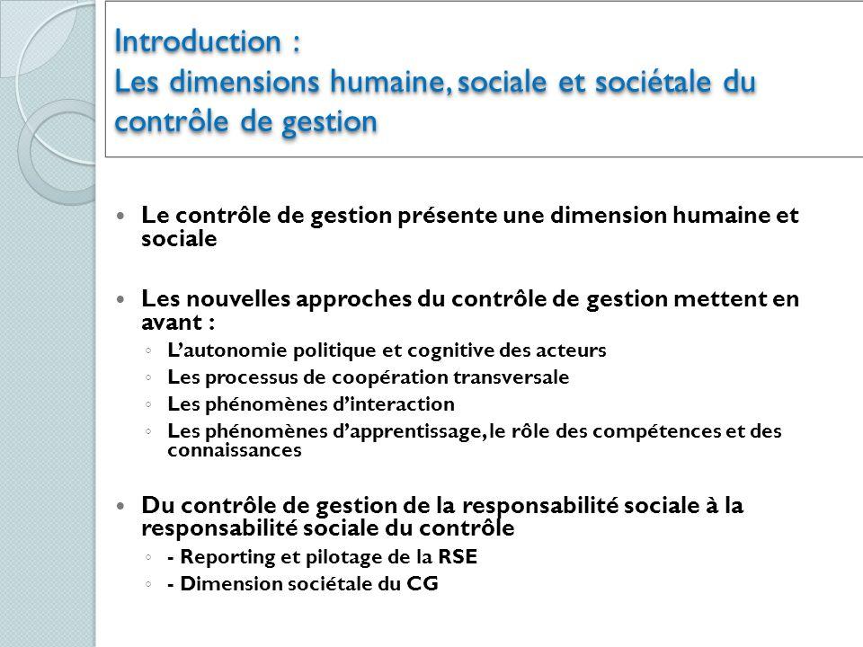 Introduction : Les dimensions humaine, sociale et sociétale du contrôle de gestion Le contrôle de gestion présente une dimension humaine et sociale Le