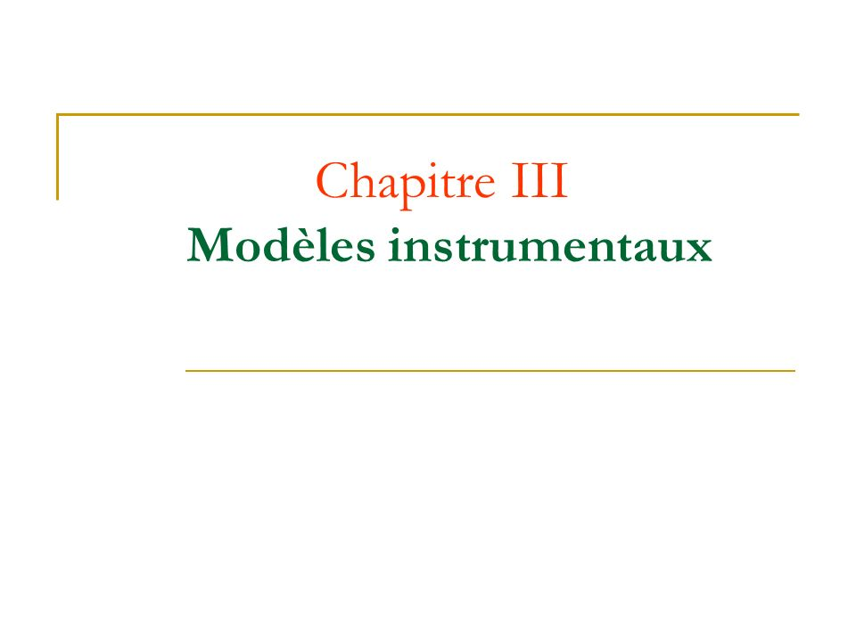Chapitre III Modèles instrumentaux