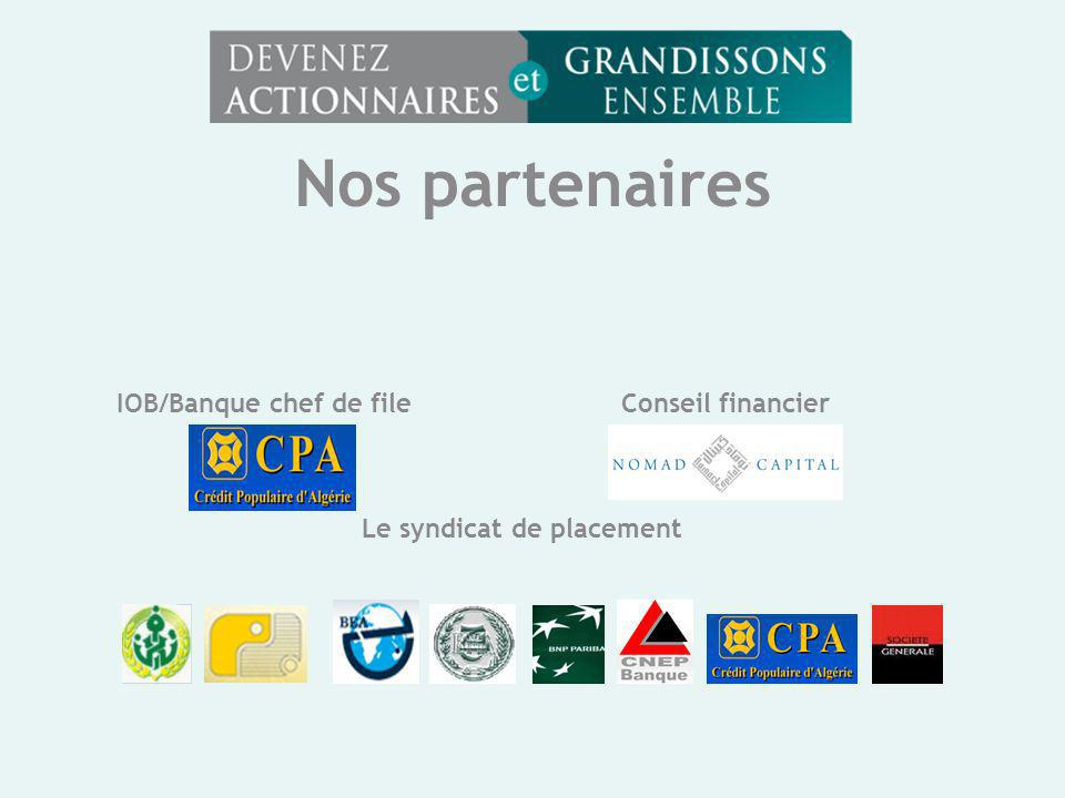IOB/Banque chef de file Le syndicat de placement Nos partenaires Conseil financier
