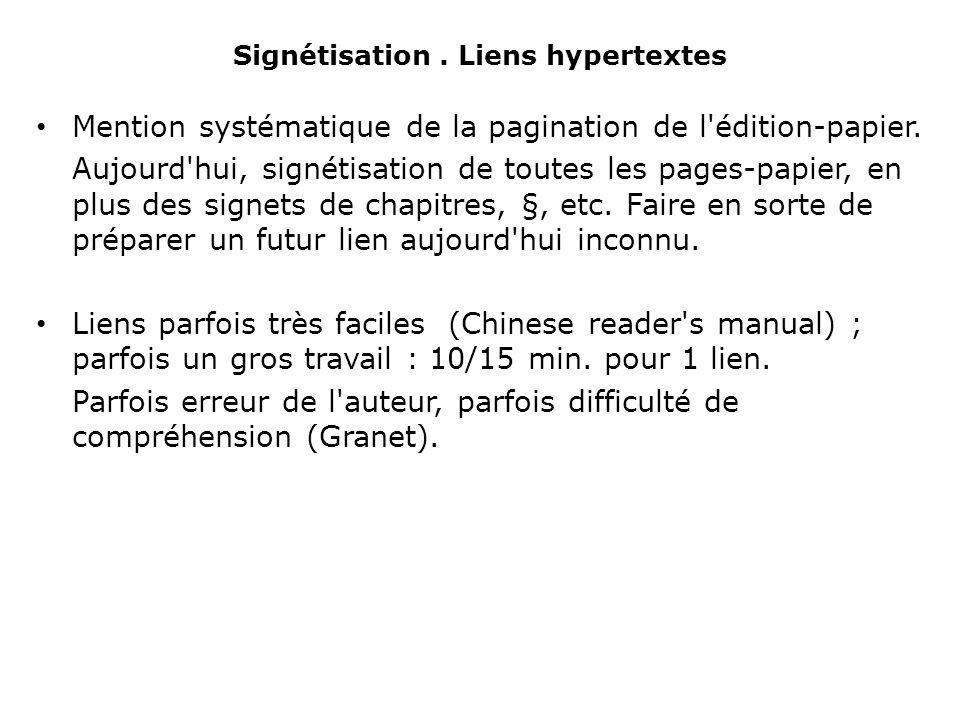 Signétisation. Liens hypertextes Mention systématique de la pagination de l édition-papier.