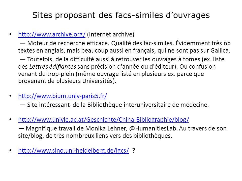 Sites proposant des facs-similes douvrages http://www.archive.org/ (Internet archive) http://www.archive.org/ Moteur de recherche efficace.