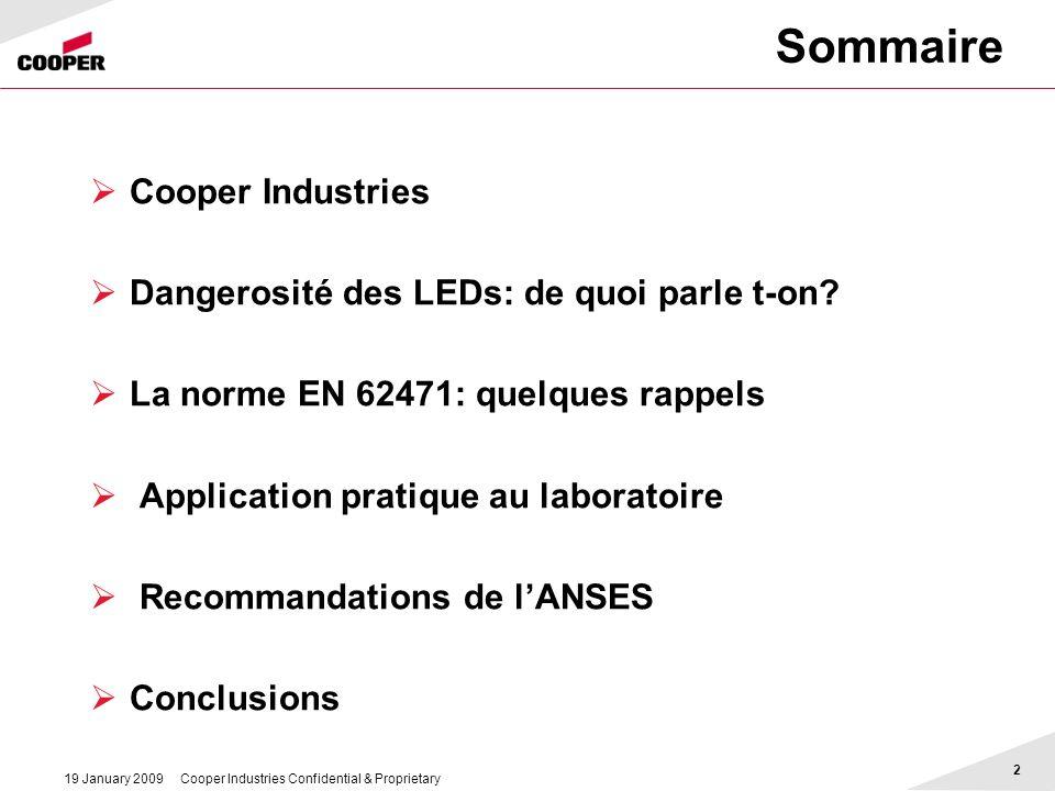 2 Sommaire Cooper Industries Dangerosité des LEDs: de quoi parle t-on? La norme EN 62471: quelques rappels Application pratique au laboratoire Recomma