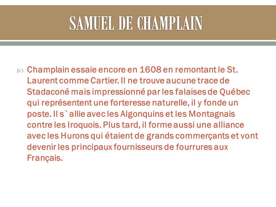 Champlain essaie encore en 1608 en remontant le St.