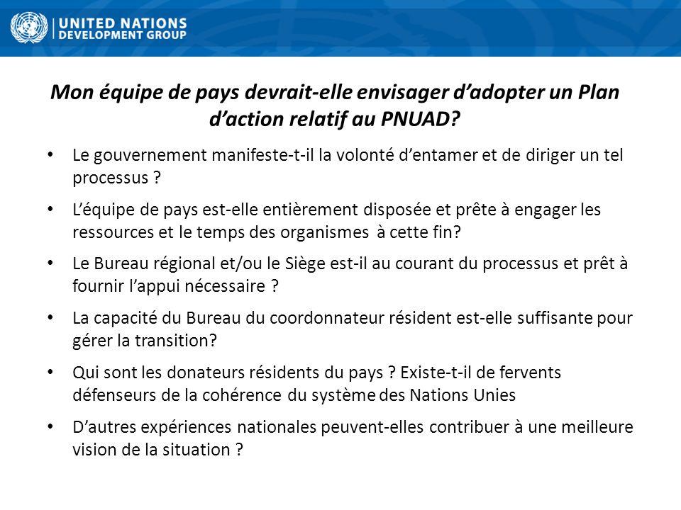 Mon équipe de pays devrait-elle envisager dadopter un Plan daction relatif au PNUAD? Le gouvernement manifeste-t-il la volonté dentamer et de diriger