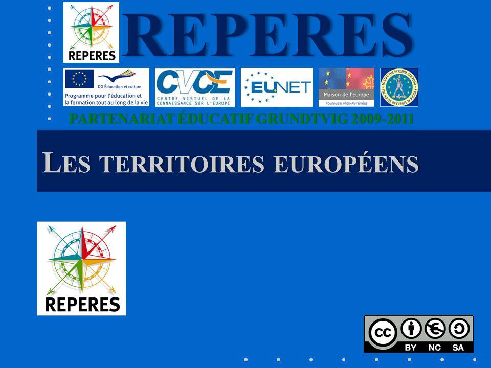 PARTENARIAT ÉDUCATIF GRUNDTVIG 2009-2011PARTENARIAT ÉDUCATIF GRUNDTVIG 2009-2011REPERES L ES TERRITOIRES EUROPÉENS