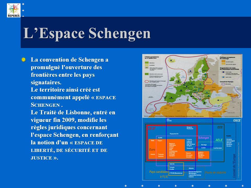 LEspace Schengen La convention de Schengen a promulgué l'ouverture des frontières entre les pays signataires. Le territoire ainsi créé est communément