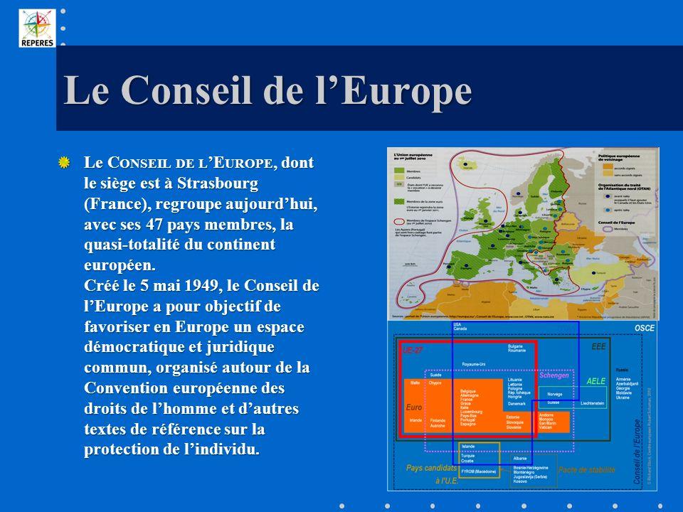Le Conseil de lEurope Le C ONSEIL DE L E UROPE, dont le siège est à Strasbourg (France), regroupe aujourdhui, avec ses 47 pays membres, la quasi-total