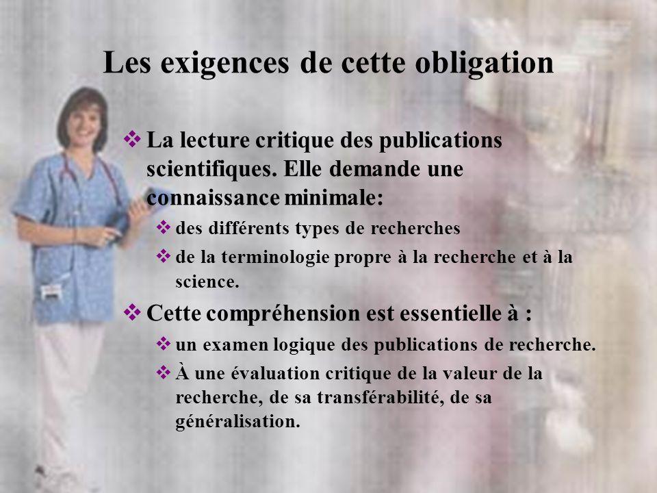 Les exigences de cette obligation La lecture critique des publications scientifiques. Elle demande une connaissance minimale: des différents types de