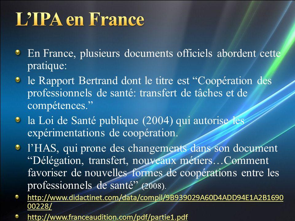 En France, plusieurs documents officiels abordent cette pratique: le Rapport Bertrand dont le titre est Coopération des professionnels de santé: trans