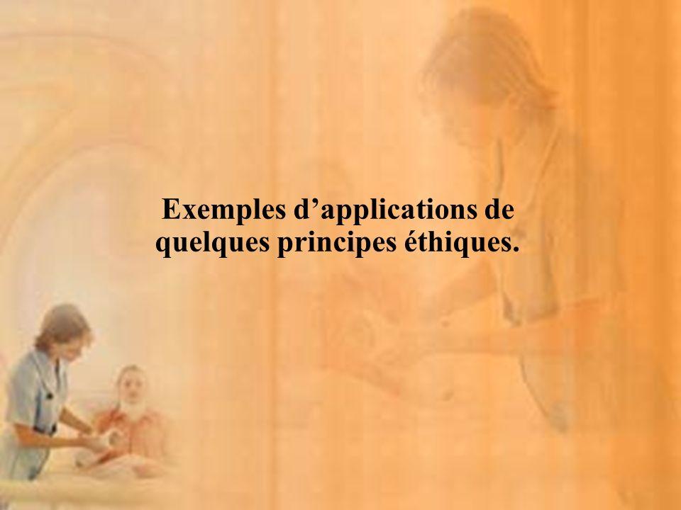 Exemples dapplications de quelques principes éthiques.
