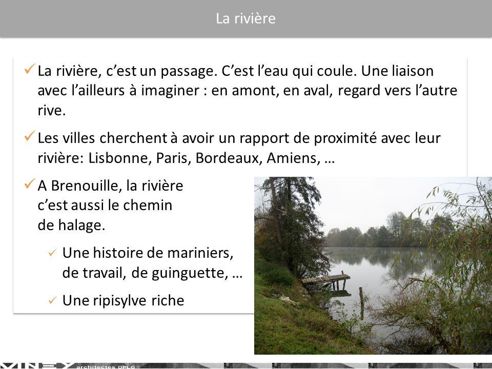 La rivière, cest un passage. Cest leau qui coule. Une liaison avec lailleurs à imaginer : en amont, en aval, regard vers lautre rive. Les villes cherc