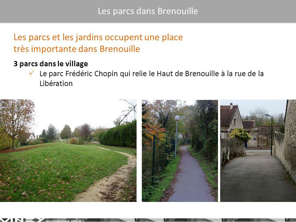 3 parcs dans le village Le parc Frédéric Chopin qui relie le Haut de Brenouille à la rue de la Libération Les parcs et les jardins occupent une place