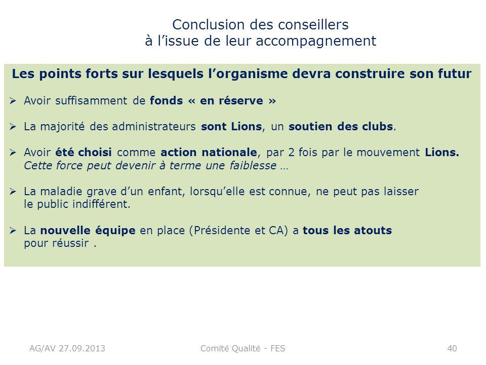 AG/AV 27.09.2013Comité Qualité - FES40 Conclusion des conseillers à lissue de leur accompagnement Les points forts sur lesquels lorganisme devra const