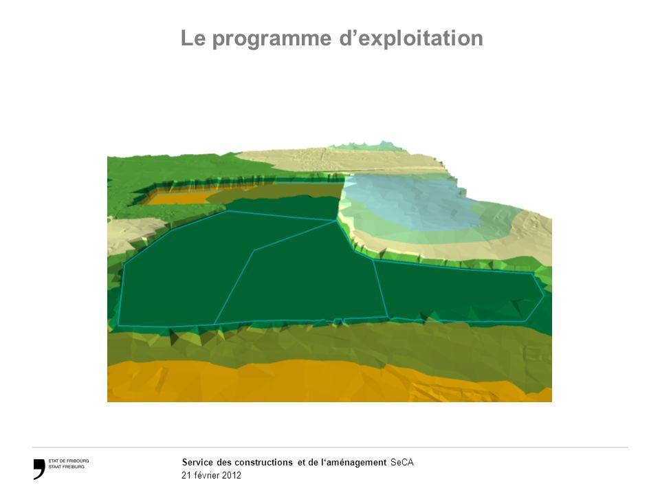Service des constructions et de laménagement SeCA 21 février 2012 Le programme dexploitation