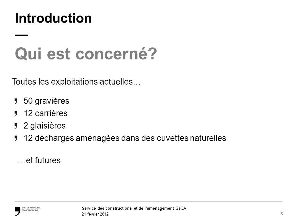 Service des constructions et de laménagement SeCA 21 février 2012 3 Introduction Qui est concerné.