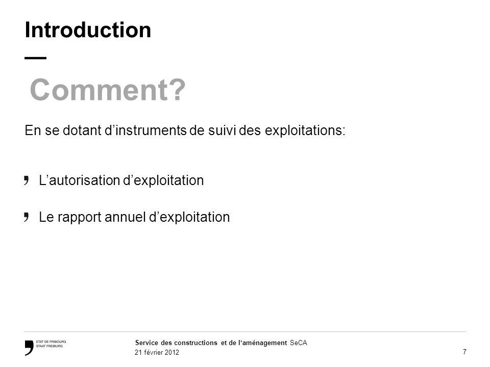 Service des constructions et de laménagement SeCA 21 février 2012 7 Introduction Comment.
