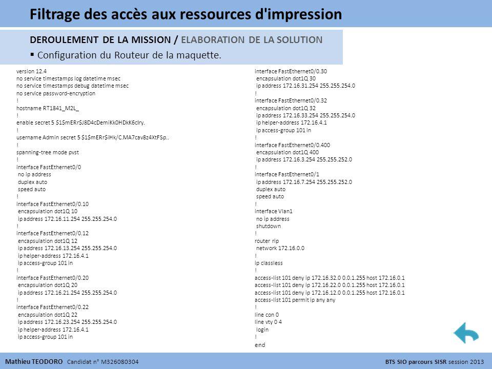DEROULEMENT DE LA MISSION / ELABORATION DE LA SOLUTION Eléments du prototype Filtrage des accès aux ressources d'impression Outils utilisés : Simulate