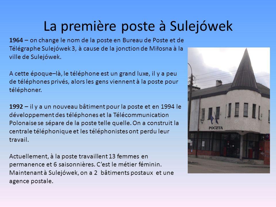 La première poste à Sulejówek 1964 – on change le nom de la poste en Bureau de Poste et de Télégraphe Sulejówek 3, à cause de la jonction de Miłosna à